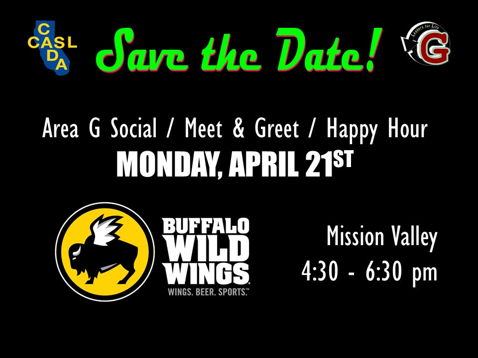 Area G Social / Meet & Greet / Happy Hour MONDAY, APRIL 21 ST Mission Valley 4:30 - 6:30 pm