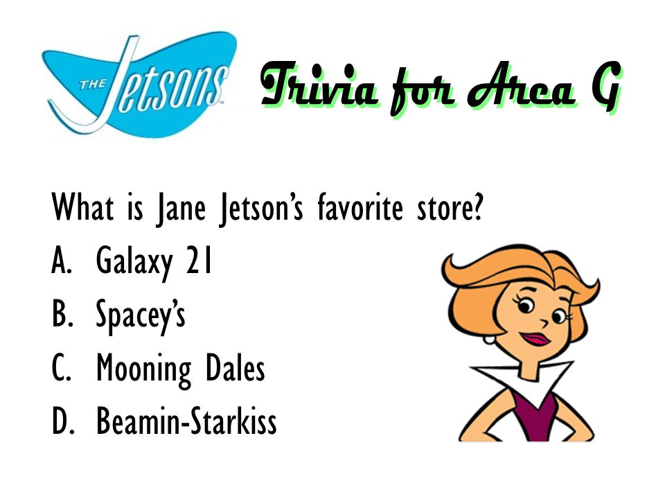 What is Jane Jetson's favorite store? A.Galaxy 21 B.Spacey's C.Mooning Dales D.Beamin-Starkiss