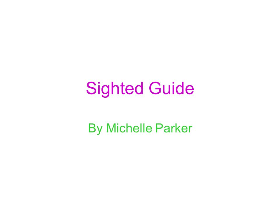 Sighted Guide By Michelle Parker
