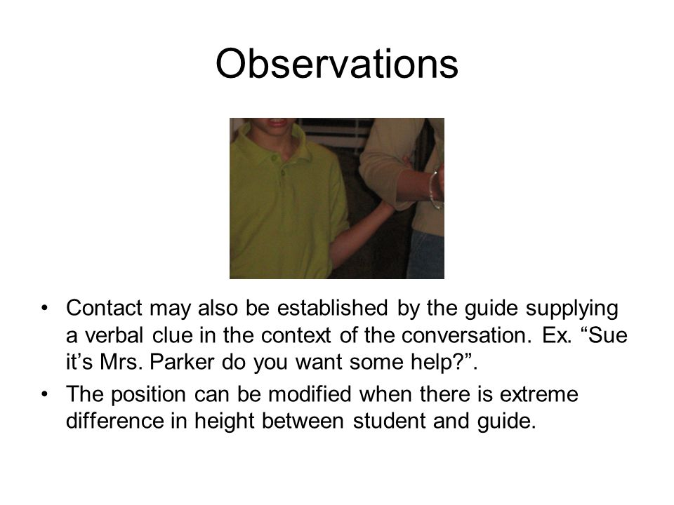 Observations Contact may also be established by the guide supplying a verbal clue in the context of the conversation.