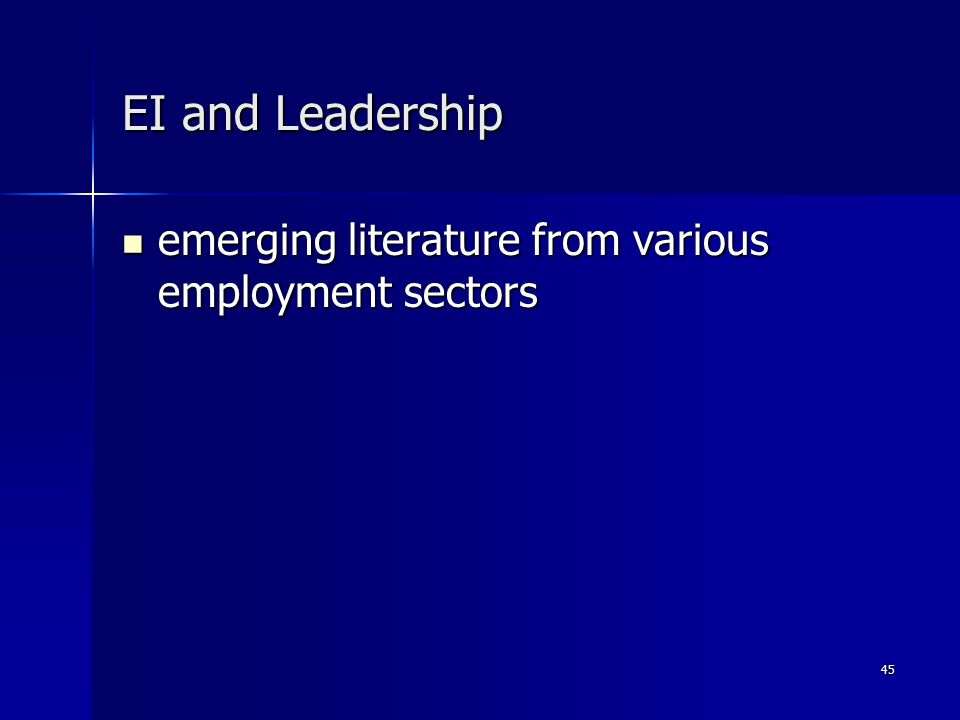 45 EI and Leadership emerging literature from various employment sectors emerging literature from various employment sectors