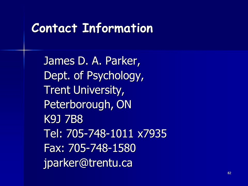 82 Contact Information James D.A. Parker, Dept.