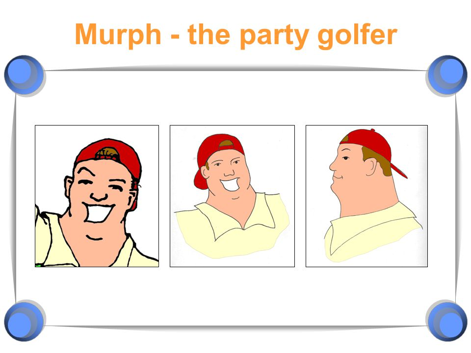 Murph - the party golfer