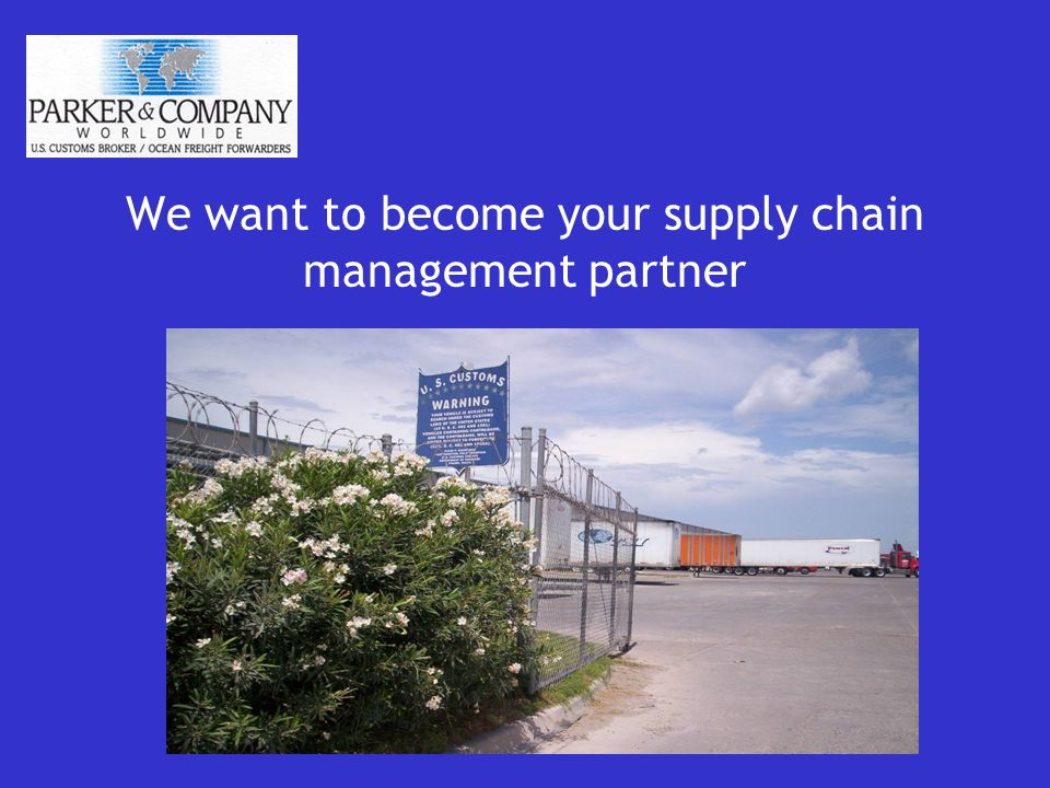 We want to become your supply chain management partner