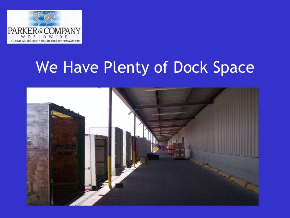 We Have Plenty of Dock Space