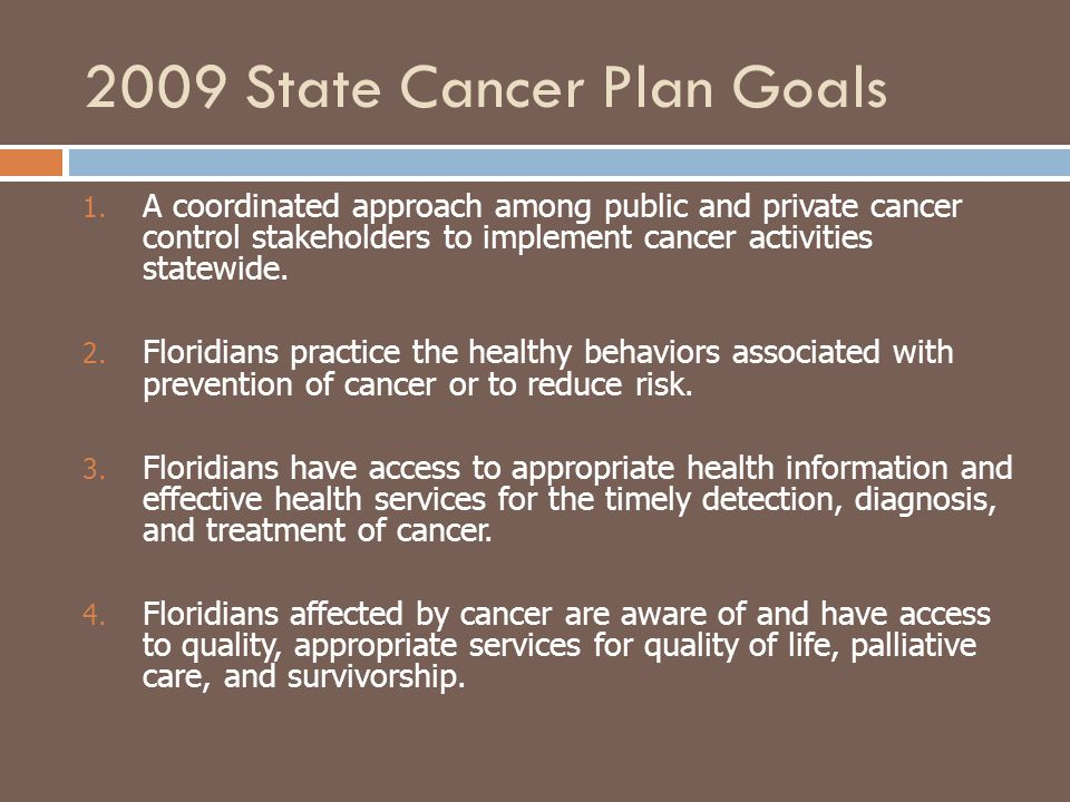 2009 State Cancer Plan Goals 1.