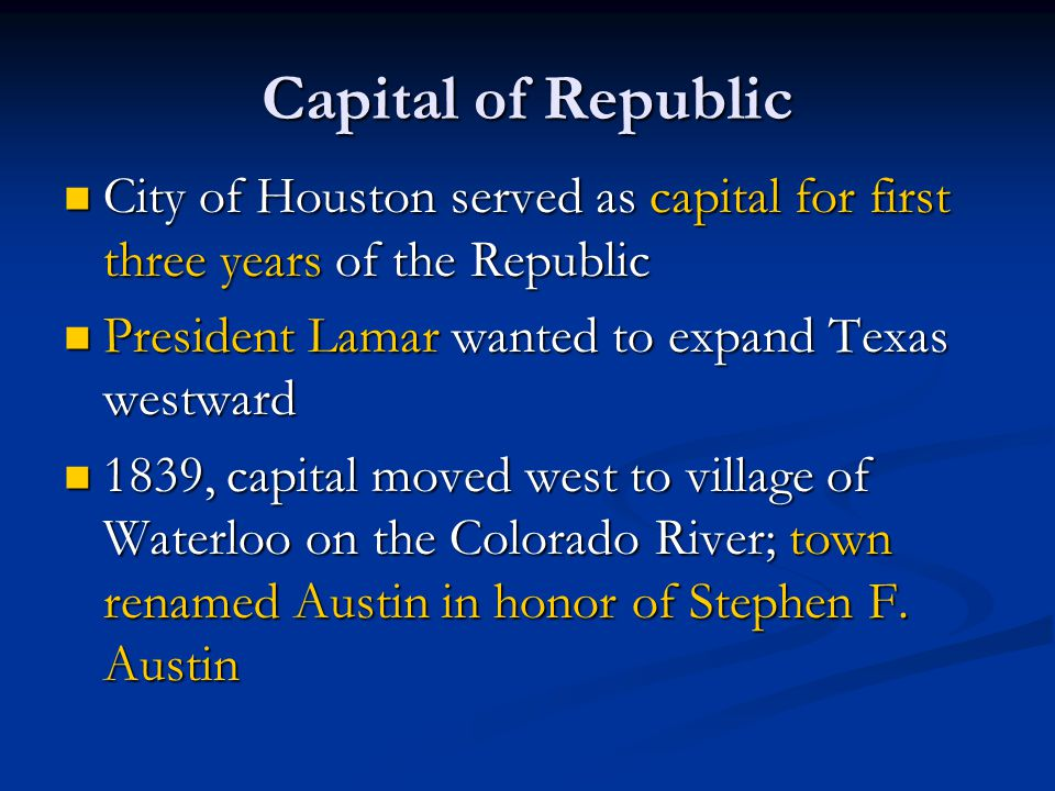 Capital of Republic City of Houston served as capital for first three years of the Republic City of Houston served as capital for first three years of