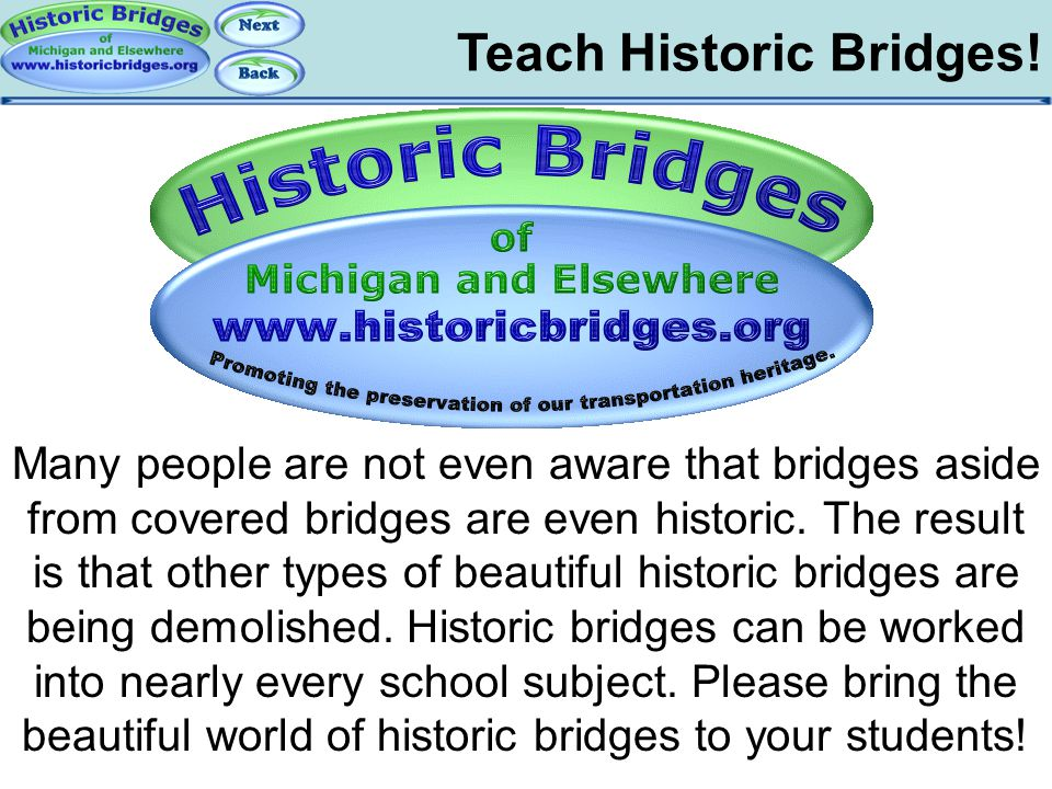 Teach Historic Bridges! Conclusions: The Website Many people are not even aware that bridges aside from covered bridges are even historic. The result