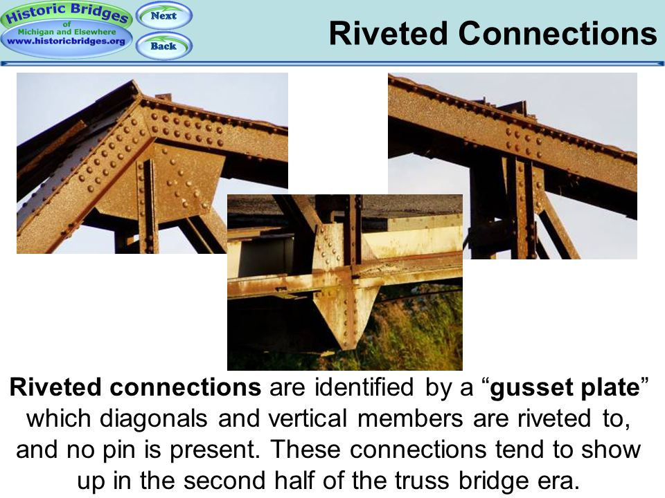 """Riveted Connections Truss Connections - Riveted Riveted connections are identified by a """"gusset plate"""" which diagonals and vertical members are rivete"""