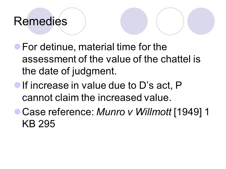 Remedies For detinue, material time for the assessment of the value of the chattel is the date of judgment.