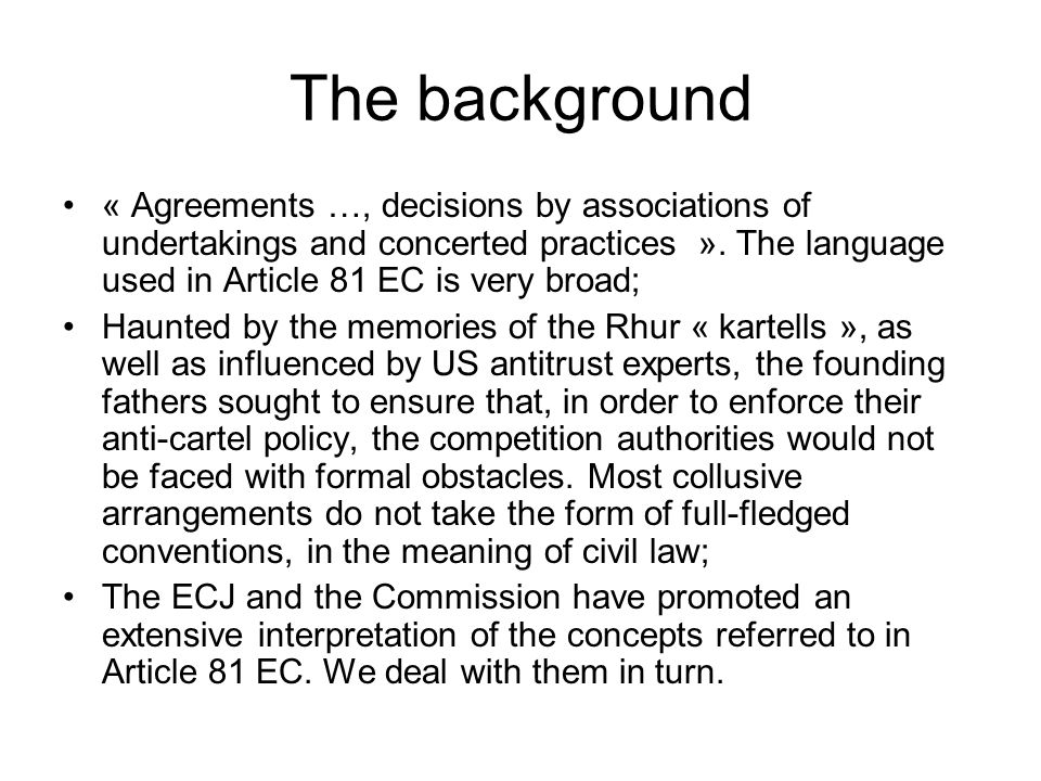 The background « Agreements …, decisions by associations of undertakings and concerted practices ».