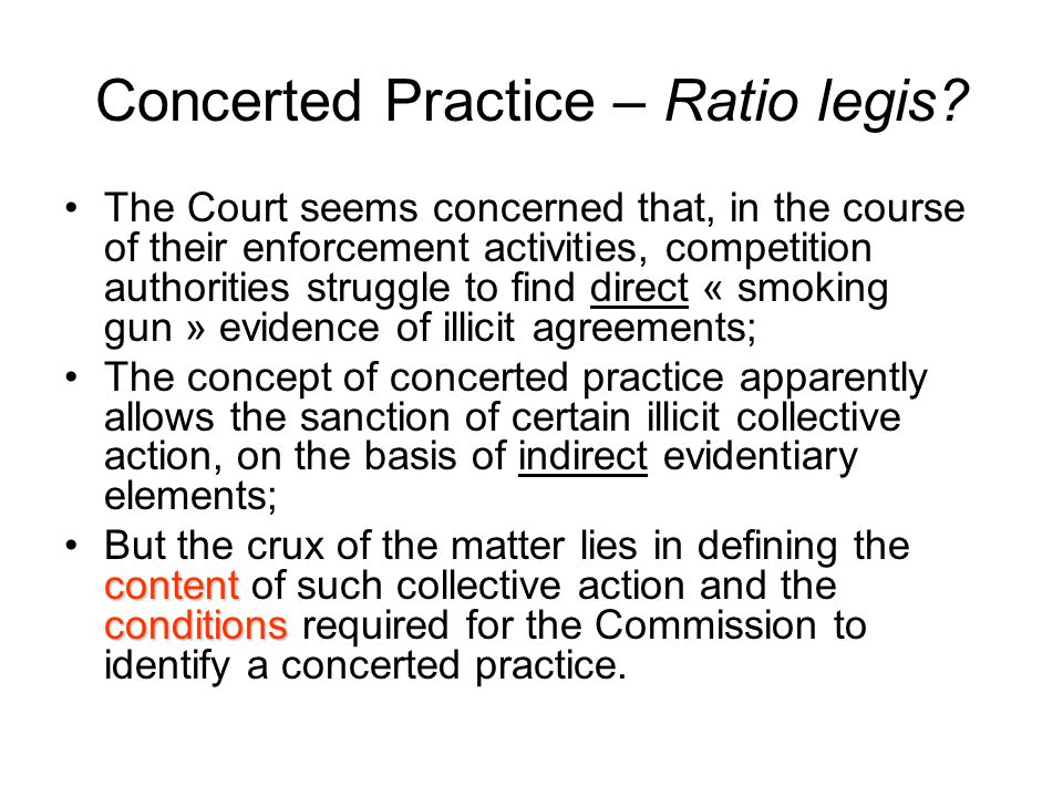 Concerted Practice – Ratio legis? The Court seems concerned that, in the course of their enforcement activities, competition authorities struggle to f