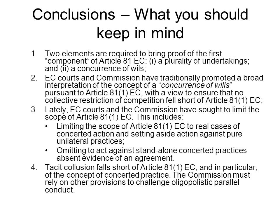 """Conclusions – What you should keep in mind 1.Two elements are required to bring proof of the first """"component"""" of Article 81 EC: (i) a plurality of un"""