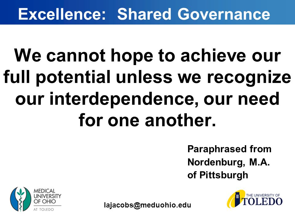 lajacobs@meduohio.edu We cannot hope to achieve our full potential unless we recognize our interdependence, our need for one another.