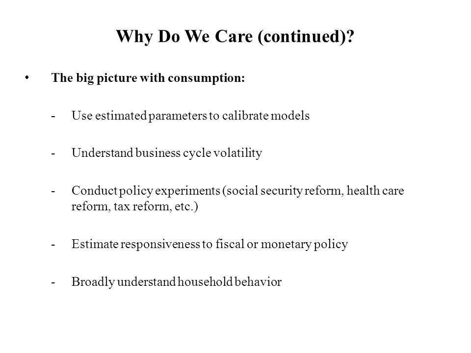 55 Some Specific Consumption Measures Regress: c i = α 0 + α 1 ln(y perm ) + demographics > Regress: c i = β 0 + β 1 Retired + demographics > Consumption Measure (Dummy) Estimated Semi-ElasticityRetirement Effect Eat Fruit 0.25 (0.03) 0.14 (0.04) Eat Yogurt 0.14 (0.02) > 0.01 (0.03) Eat Shellfish 0.05 (0.01) > -0.02 (0.02) Drink Wine 0.15 (0.02) > -0.03 (0.03) Eat Oat/Rye/Multigrain Bread 0.10 (0.02) > 0.06 (0.04) Eat Hotdog/Sausage -0.16 (0.03) > -0.06 (0.05) Eat Ground beef -0.10 (0.03) > -0.01 (0.04) Sample means in > Instrument for retirement status with age Drawback: Tastes could differ across income types Drawback: Categories are broad and do not allow for differences in quality