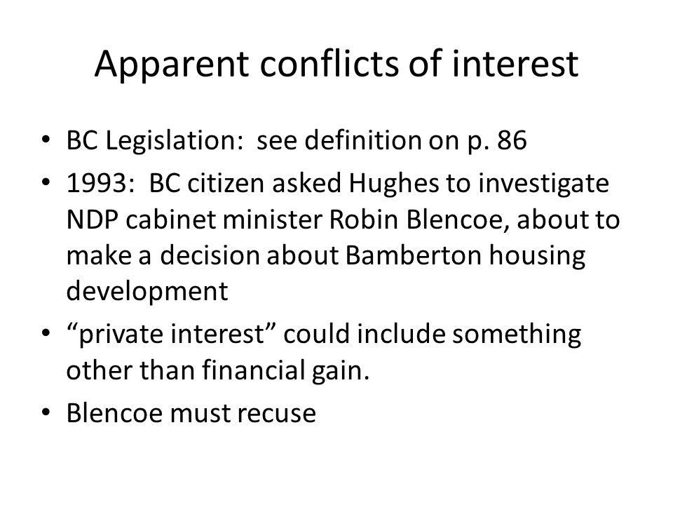 Apparent conflicts of interest BC Legislation: see definition on p.