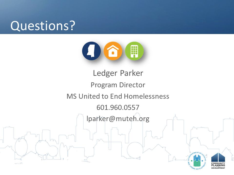 Questions? Ledger Parker Program Director MS United to End Homelessness 601.960.0557 lparker@muteh.org 50