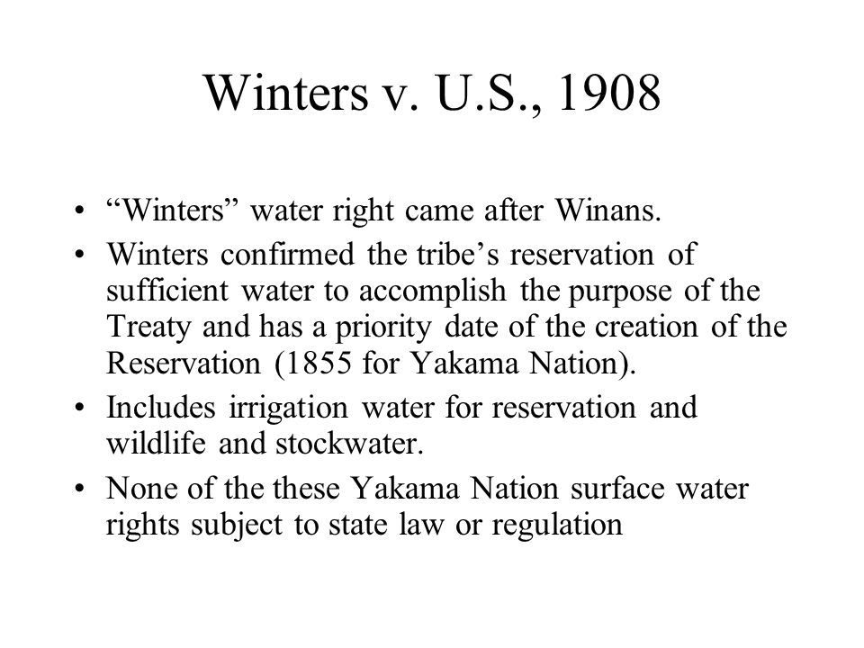 Winters v. U.S., 1908 Winters water right came after Winans.