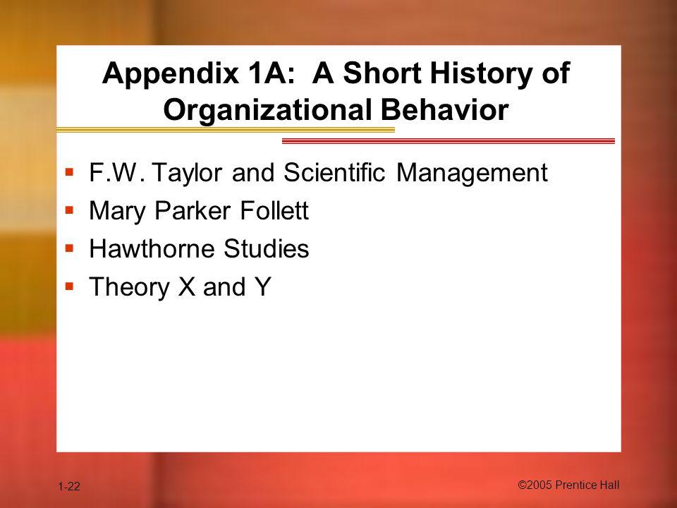 1-22 ©2005 Prentice Hall Appendix 1A: A Short History of Organizational Behavior  F.W.