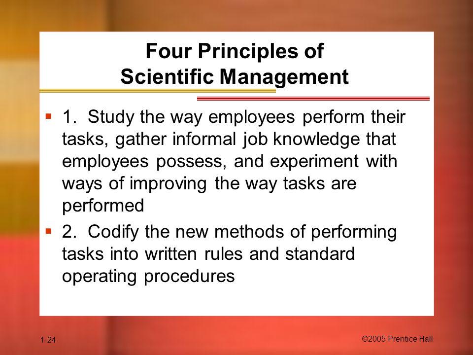 1-24 ©2005 Prentice Hall Four Principles of Scientific Management  1.