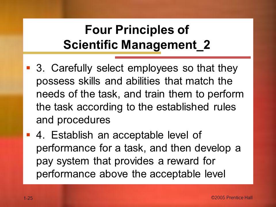 1-25 ©2005 Prentice Hall Four Principles of Scientific Management_2  3.