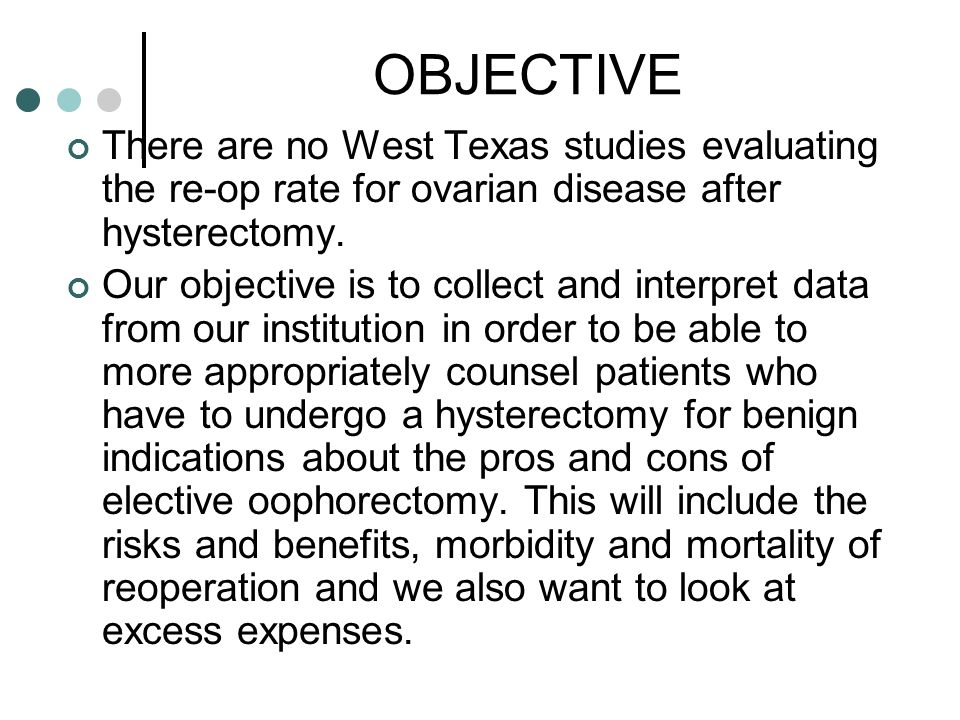 OBJECTIVE There are no West Texas studies evaluating the re-op rate for ovarian disease after hysterectomy.