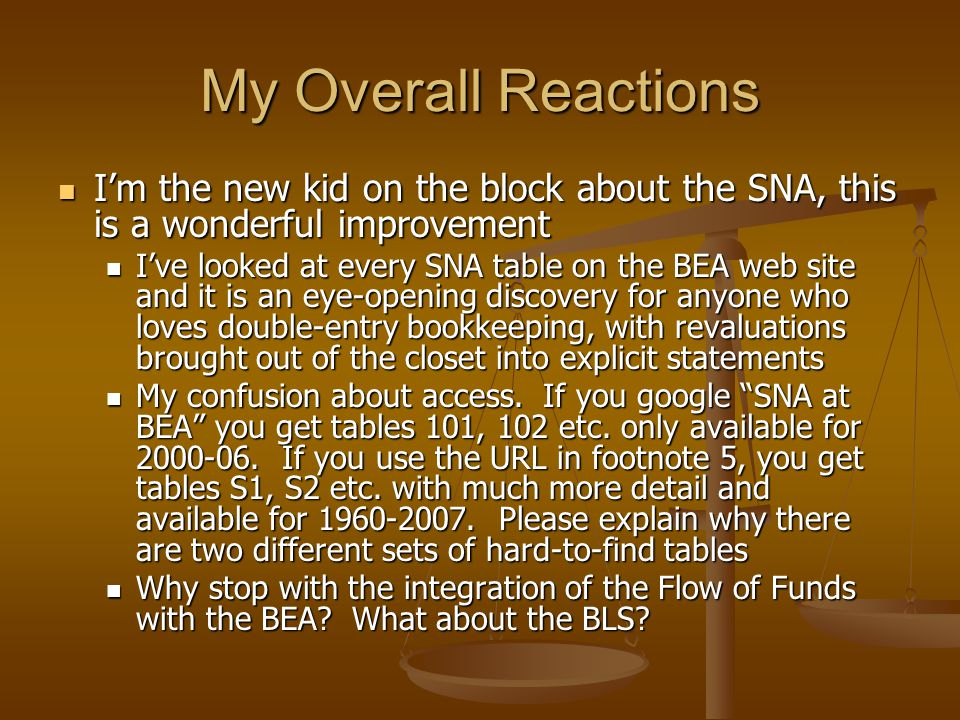 My Overall Reactions I'm the new kid on the block about the SNA, this is a wonderful improvement I'm the new kid on the block about the SNA, this is a