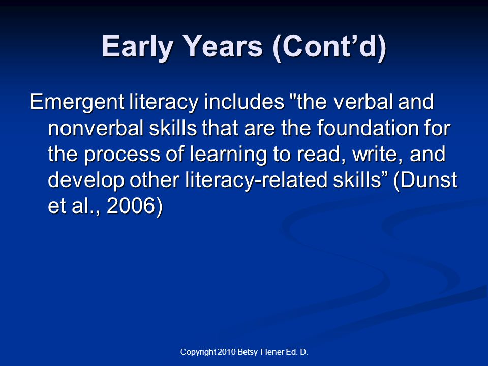 Early Years (Cont'd) Emergent literacy includes