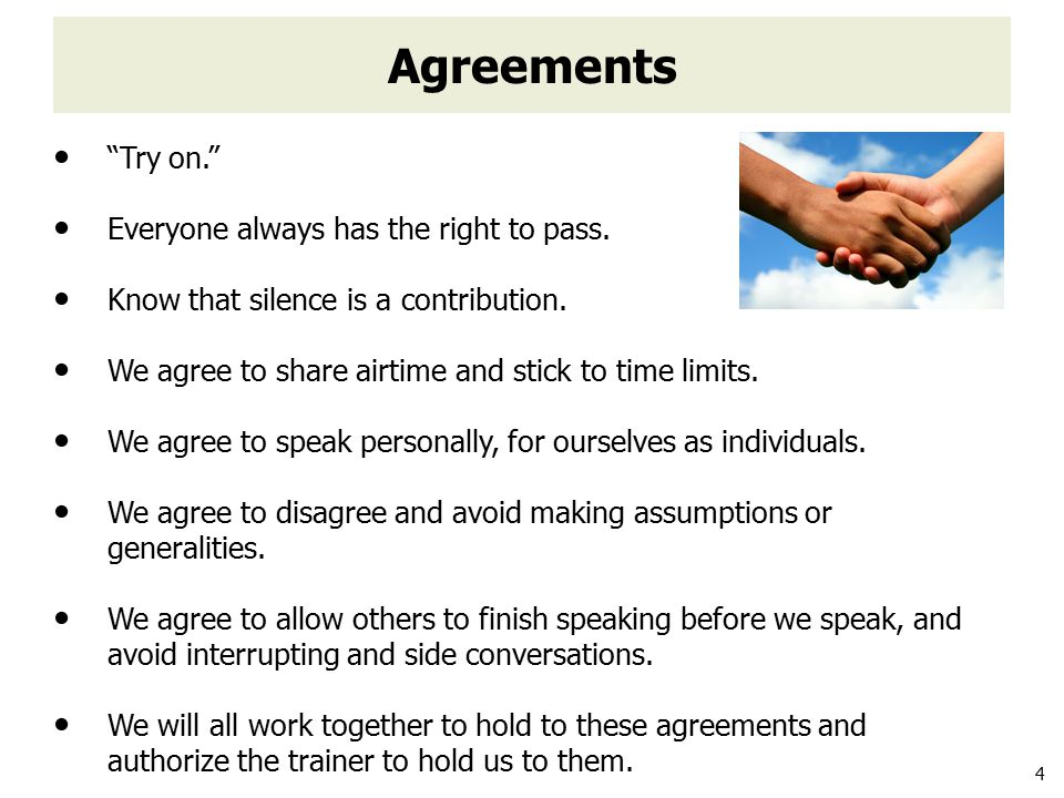 4 Agreements Try on. Everyone always has the right to pass.