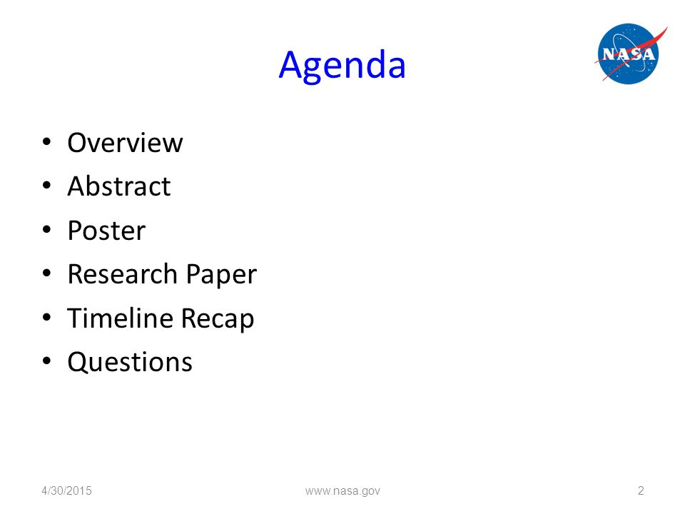 Agenda Overview Abstract Poster Research Paper Timeline Recap Questions 4/30/2015 www.nasa.gov 2