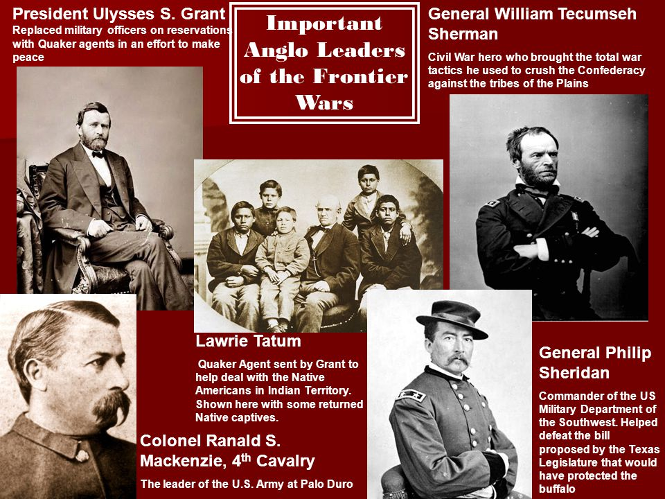 President Ulysses S. Grant Replaced military officers on reservations with Quaker agents in an effort to make peace General William Tecumseh Sherman C