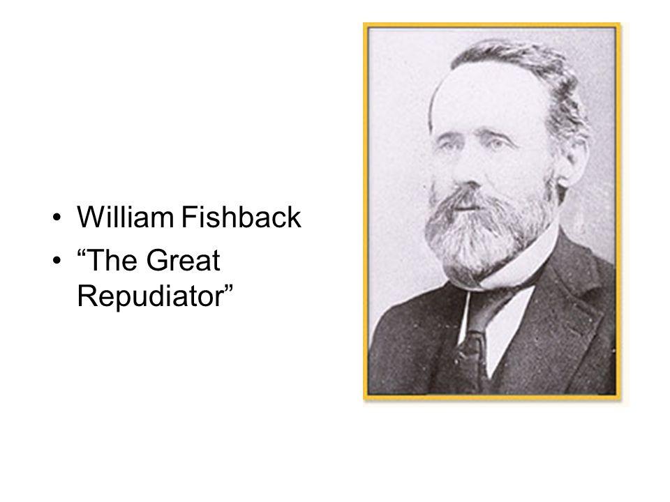 William Fishback The Great Repudiator