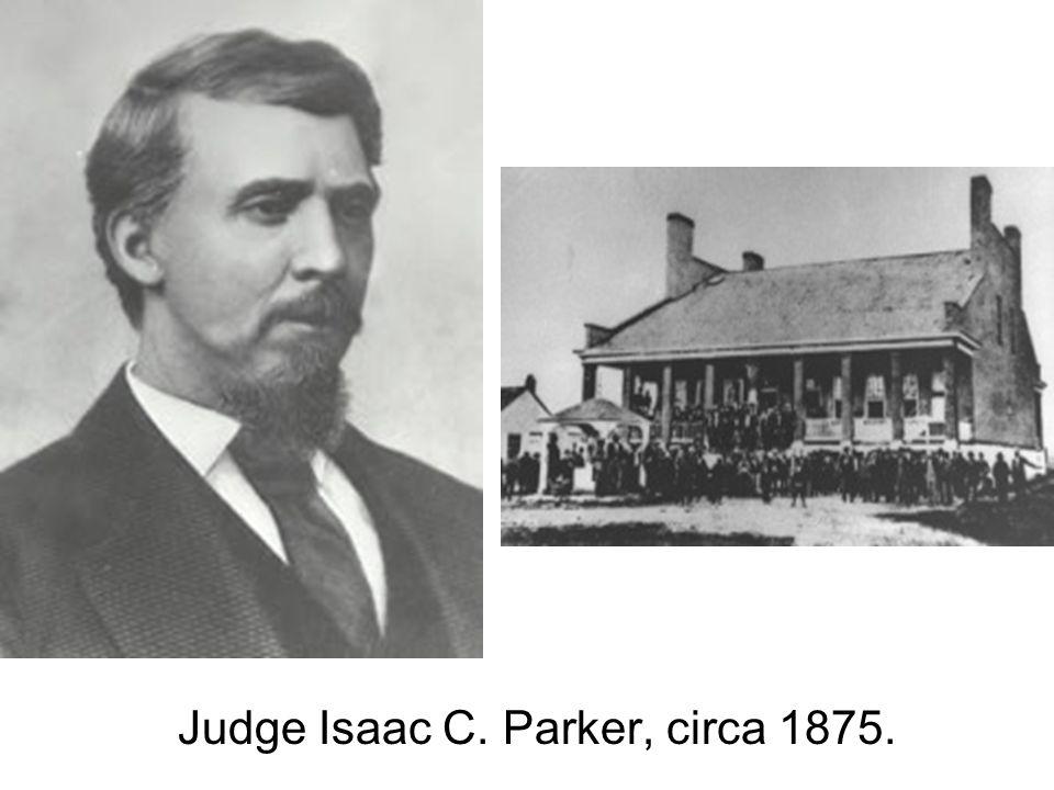 Judge Isaac C. Parker, circa 1875.