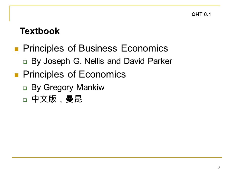 2 Textbook OHT 0.1 Principles of Business Economics  By Joseph G.