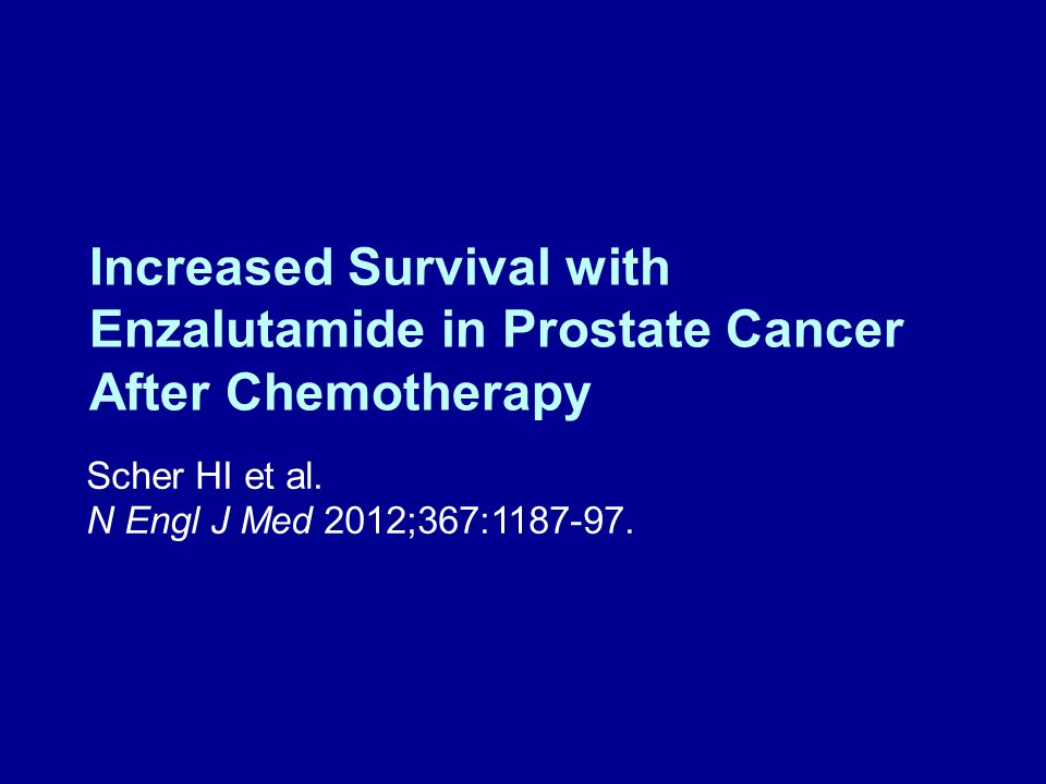 Increased Survival with Enzalutamide in Prostate Cancer After Chemotherapy Scher HI et al.
