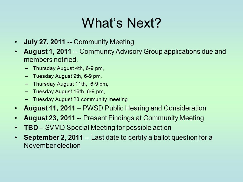 What's Next? July 27, 2011 -- Community Meeting August 1, 2011 -- Community Advisory Group applications due and members notified. –Thursday August 4th