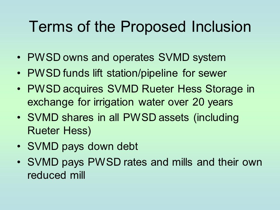 Terms of the Proposed Inclusion PWSD owns and operates SVMD system PWSD funds lift station/pipeline for sewer PWSD acquires SVMD Rueter Hess Storage i