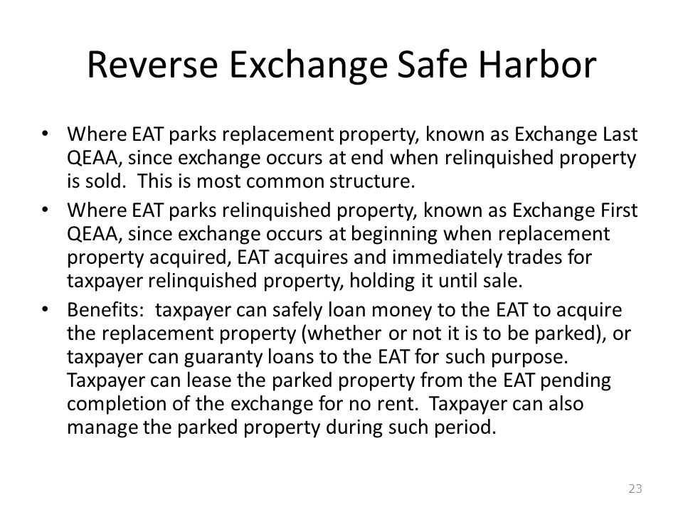 Reverse Exchange Safe Harbor Where EAT parks replacement property, known as Exchange Last QEAA, since exchange occurs at end when relinquished property is sold.