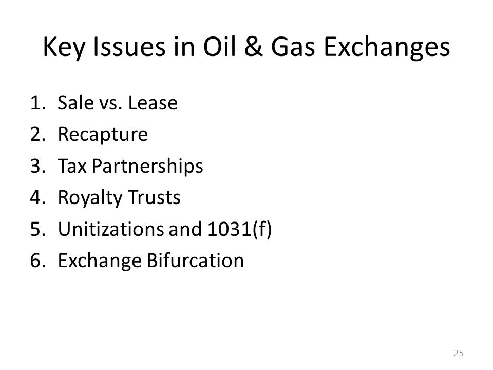 Key Issues in Oil & Gas Exchanges 1.Sale vs.