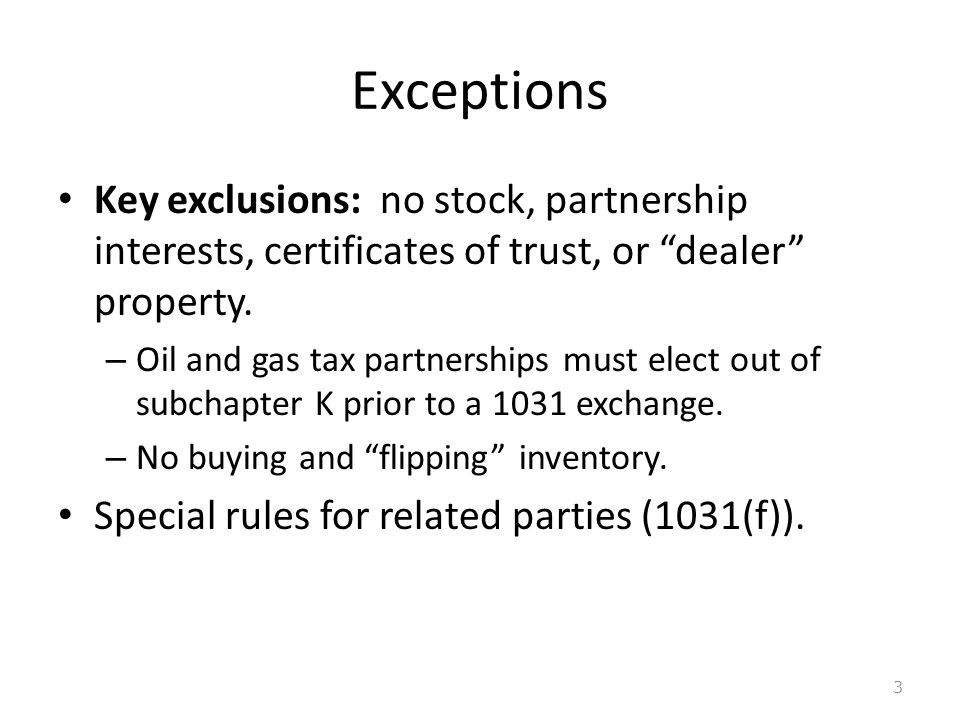 Exceptions Key exclusions: no stock, partnership interests, certificates of trust, or dealer property.