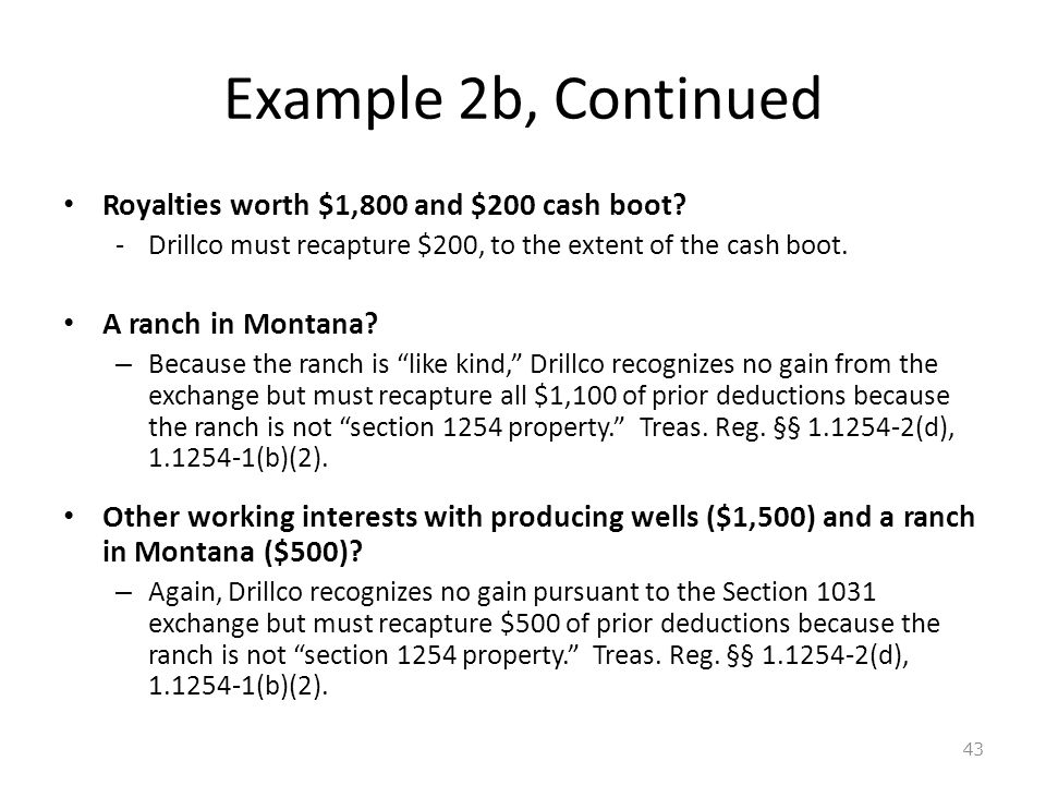 Example 2b, Continued Royalties worth $1,800 and $200 cash boot.