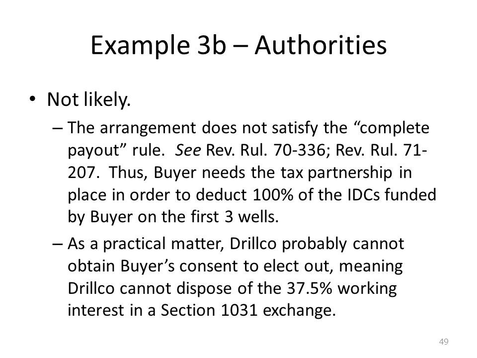 Example 3b – Authorities Not likely.– The arrangement does not satisfy the complete payout rule.