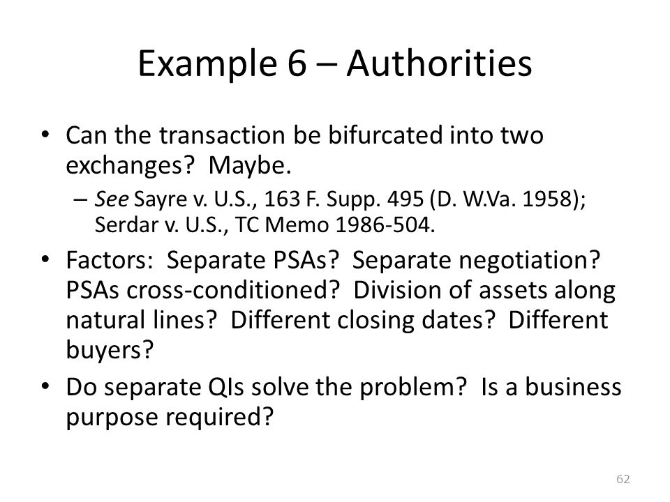 Example 6 – Authorities Can the transaction be bifurcated into two exchanges.