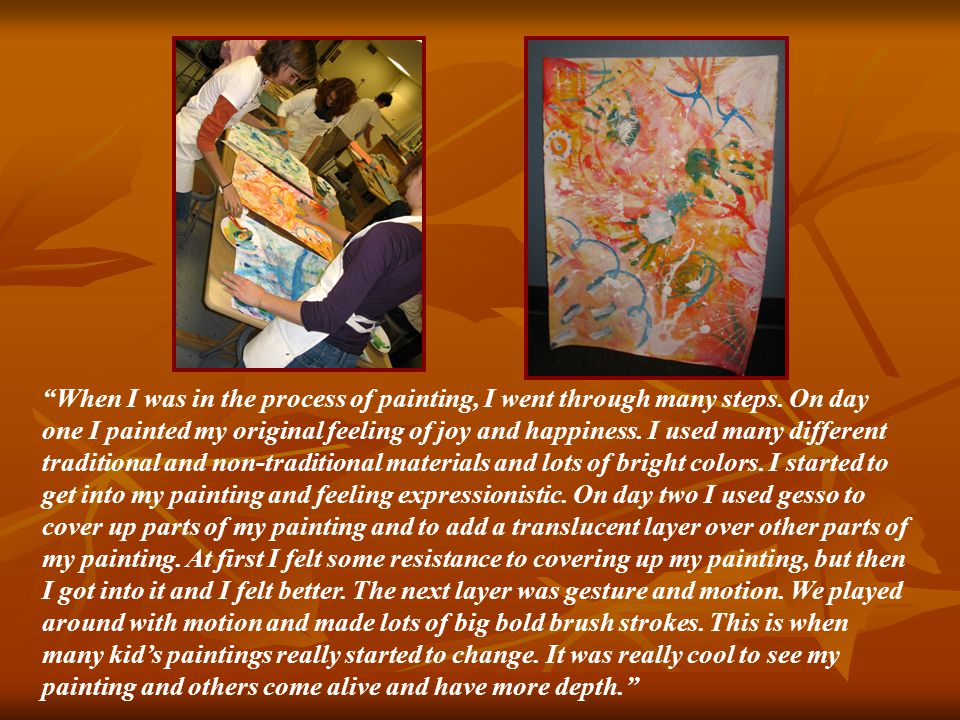 When I was in the process of painting, I went through many steps.