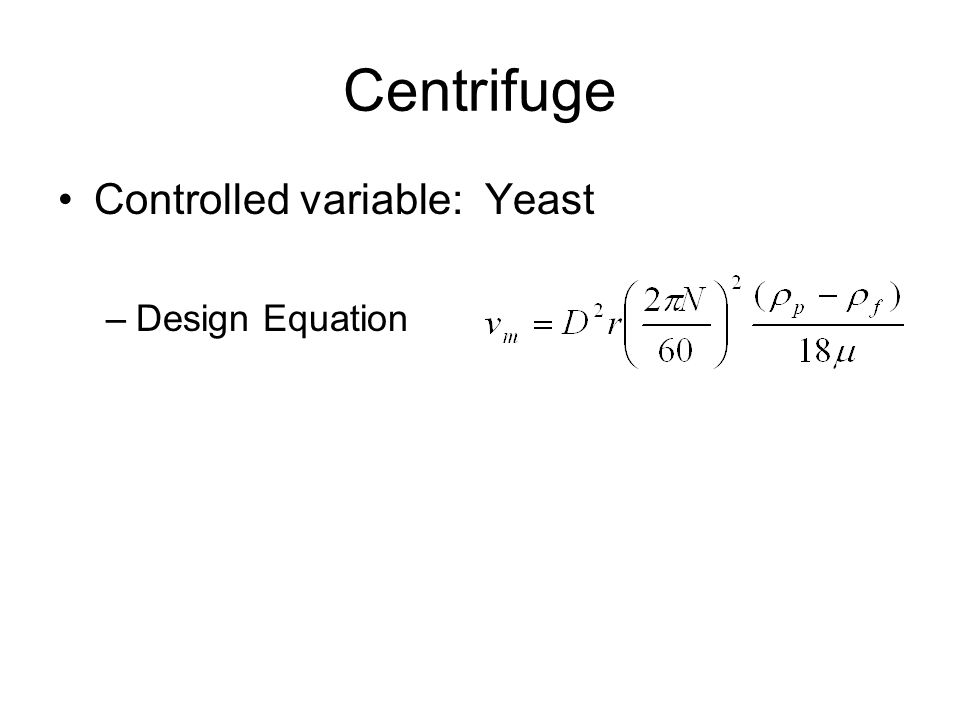 Controlled variable: Yeast –Design Equation