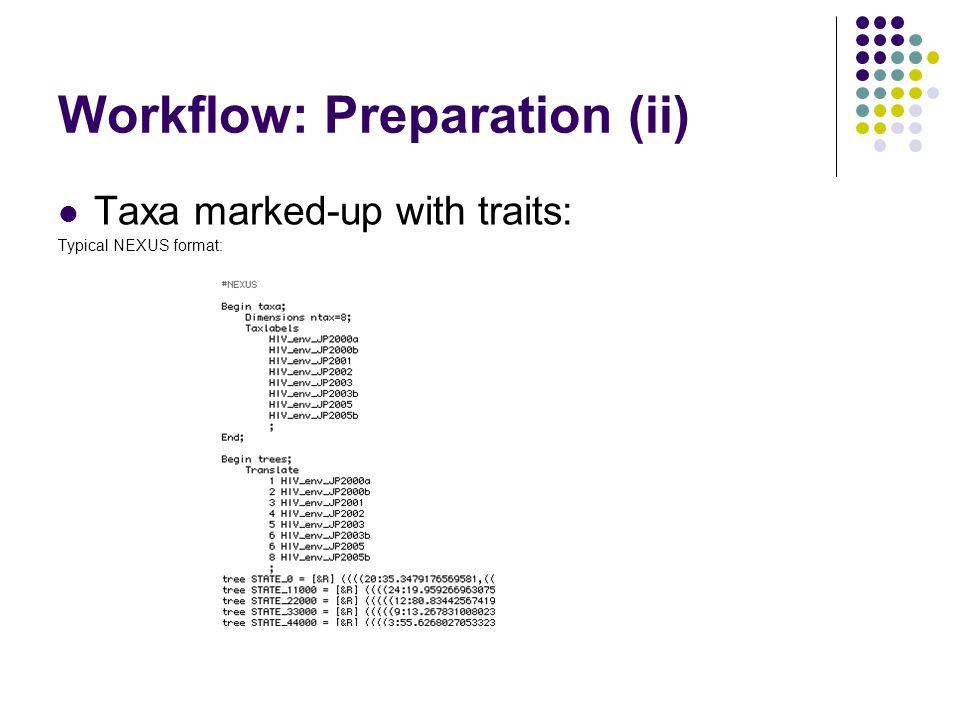 Workflow: Preparation (ii) Taxa marked-up with traits: Typical NEXUS format: