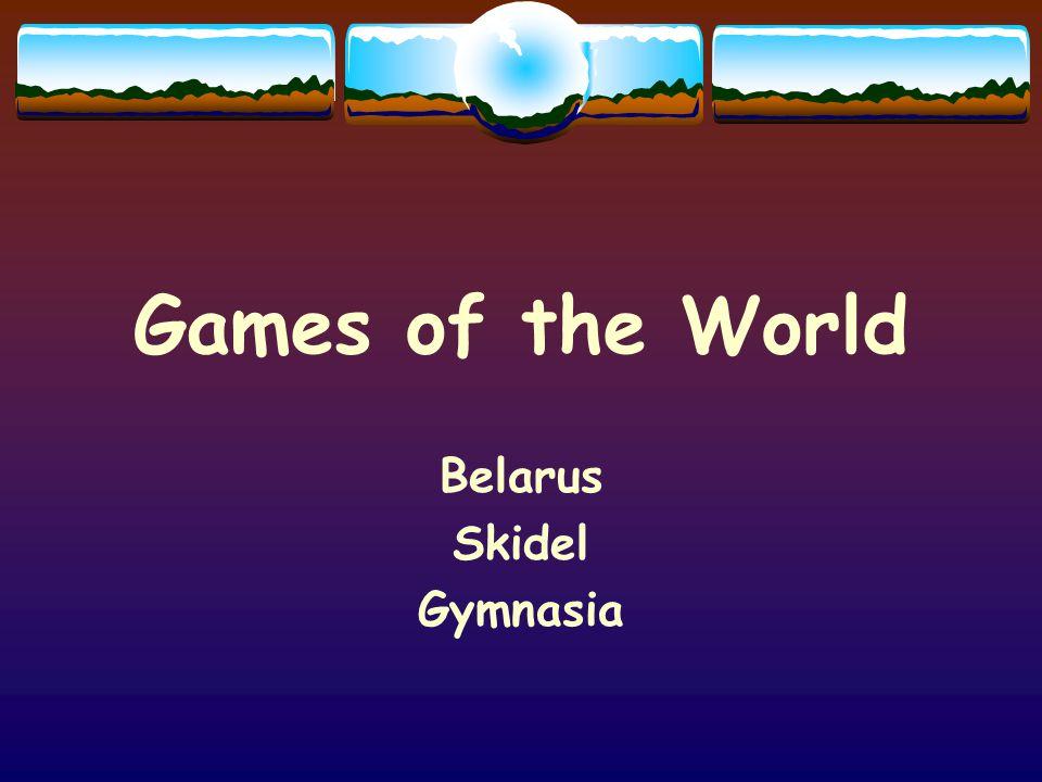 Games of the World Belarus Skidel Gymnasia