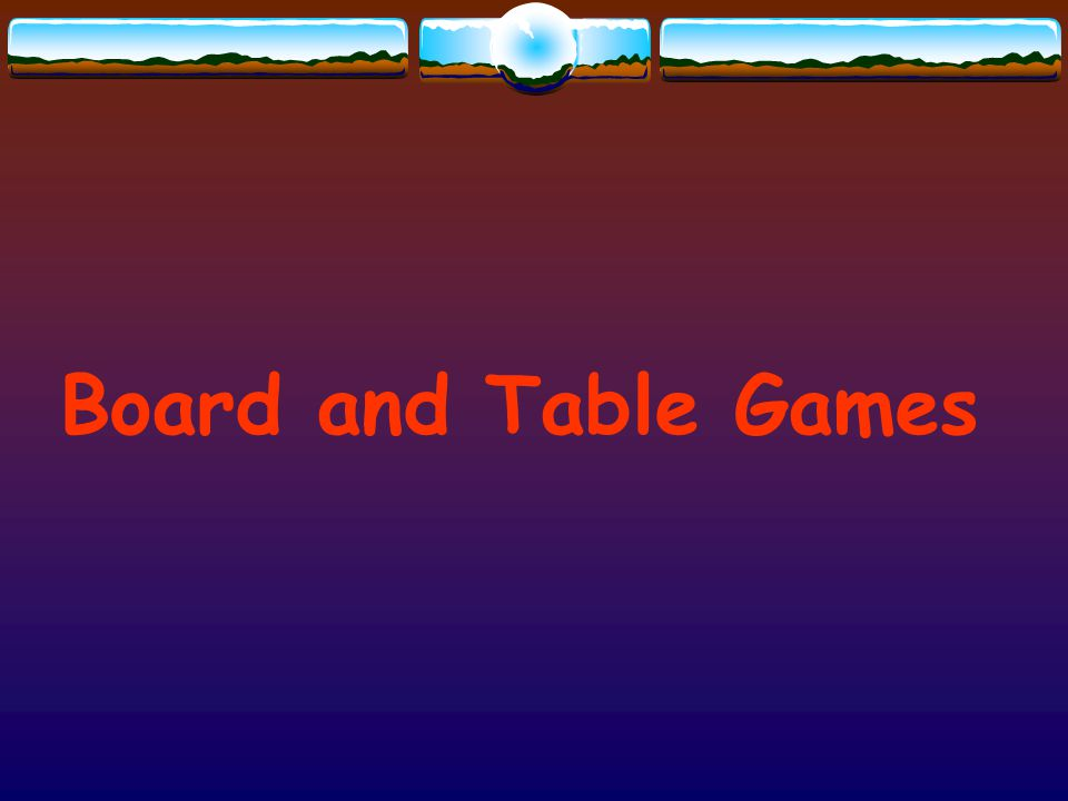 Board and Table Games