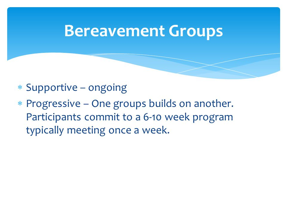  Supportive – ongoing  Progressive – One groups builds on another.