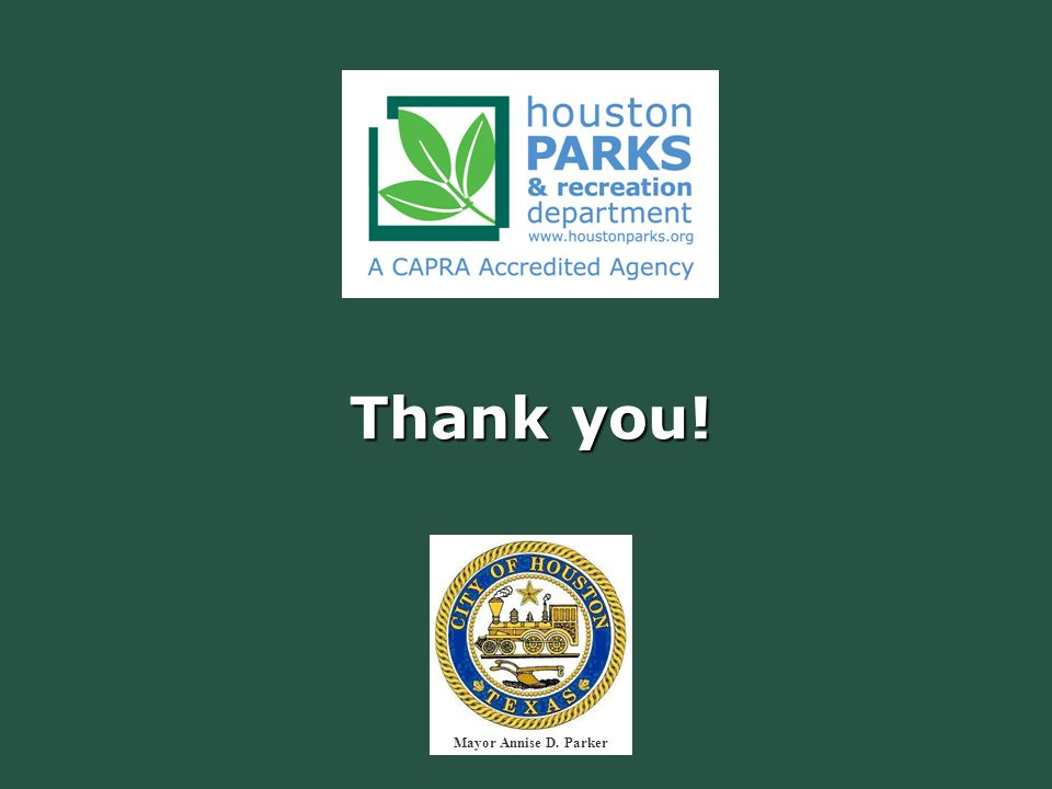 Thank you! Mayor Annise D. Parker